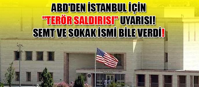 ABD'den İstanbul İçin Terör Saldırısı Uyarısı! Semt ve Sokak İsmi Bile Verdi (Twitter)