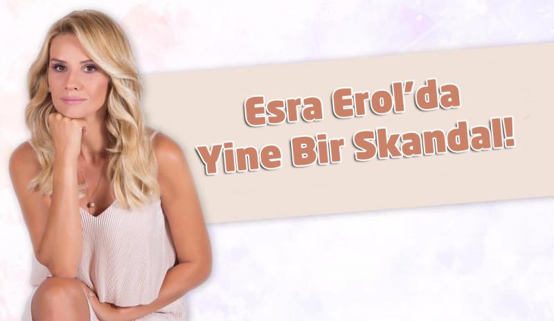 Esra Erol'da Gökhan Skandalı!