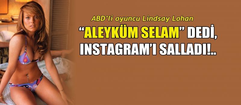 Lindsay Lohan İslamiyeti seçerek Müslüman oldu