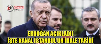 Erdoğan Kanal İstanbul'un İhale Tarihini Açıkladı!