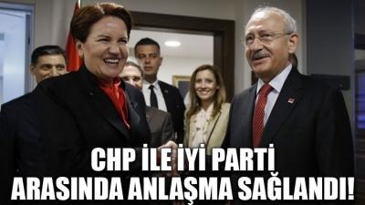 İYİ Parti CHP başkan adayları konusunda ittifak tamamlandı