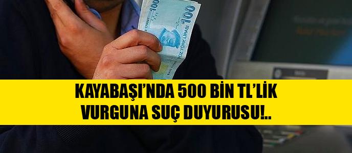 TOKİ Başakşehir Kayaşehir'de 500 Bin Liralık Dolandırıcılık