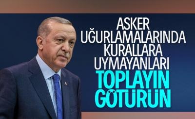 Cumhurbaşkanı Erdoğan'dan asker uğurlama törenleri için talimat