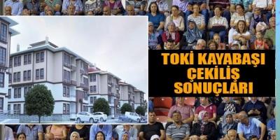 TOKİ Başakşehir Kayabaşı Kayaşehir konutları kura çekilişi! Toki kura sonuçları tam liste