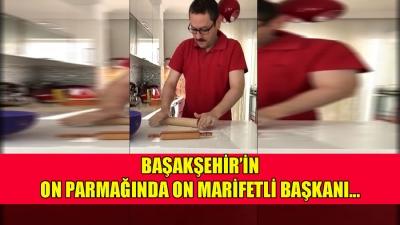 Başakşehir'in on parmağında on marifet olan Belediye Başkanı Yasin Kartoğlu mutfağa girerse